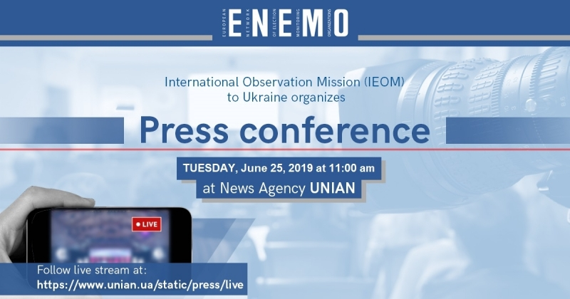 ENEMO IEOM to Ukraine for the Parliamentary Elections will organize the first press conference on Tuesday, 25 June 2019 at 11 AM