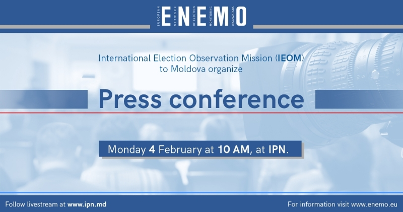 ENEMO International Election Observation Mission (IEOM) to Moldova for the Parliamentary Elections of 24 February 2019 will organize the first press conference on Monday, 4 February 2019 at 10 AM