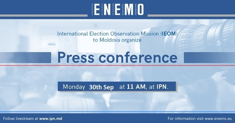ENEMO IEOM to Moldova for the Local Elections 2019 will organize the first press conference on Monday, 30 September 2019 at 11 AM