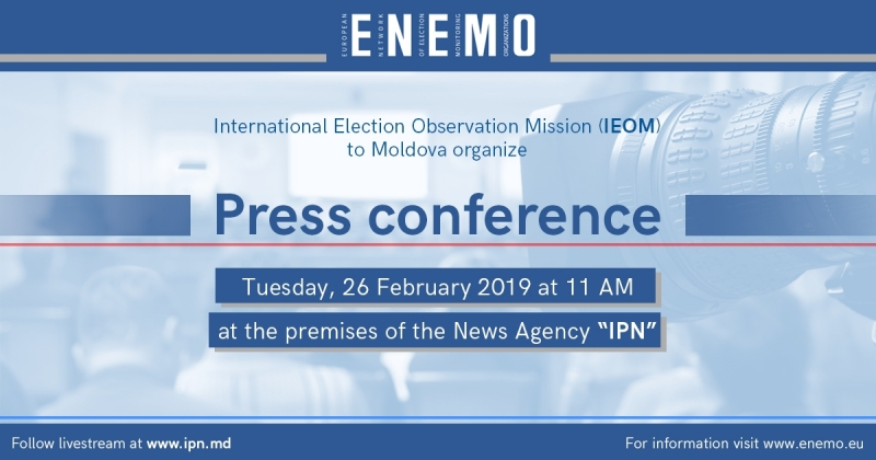 ENEMO International Election Observation Mission (IEOM) to Moldova for the Parliamentary Elections of 24 February 2019 will organize the second press conference on Tuesday, 26 February 2019 at 11 AM