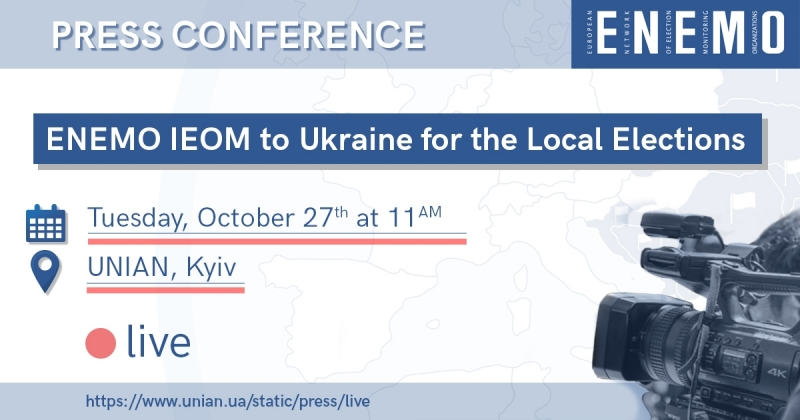 ENEMO IEOM to Ukraine 2020 is organizing a press conference to present its Preliminary Statement