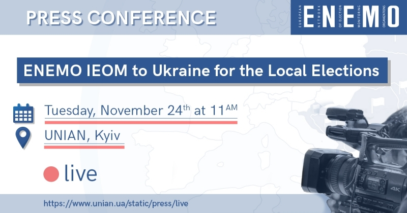 ENEMO IEOM to Ukraine 2020 is organizing a press conference to present its Preliminary Statement for the second round
